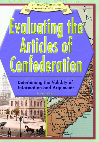 9781404204133: Evaluating The Articles Of Confederation: Determining The Validity Of Information And Arguments (CRITICAL THINKING IN AMERICAN HISTORY)