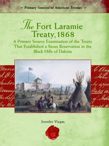 The Fort Laramie Treaty, 1868: A Primary Source Examination Of The Treaty That Established A Sious ...