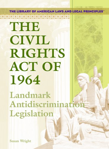 The Civil Rights Act Of 1964: Landmark: Susan Wright