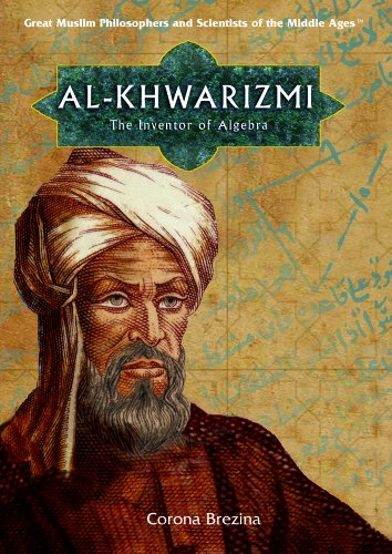 9781404205130: Al-Khwarizmi: The Inventor Of Algebra (Great Muslim Philosophers And Scientists of the Middle Ages)