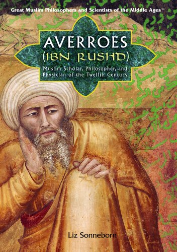 Averroes (Ibn Rushd): Muslim Scholar, Philosopher, and Physician of the Twelfth Century (Great ...