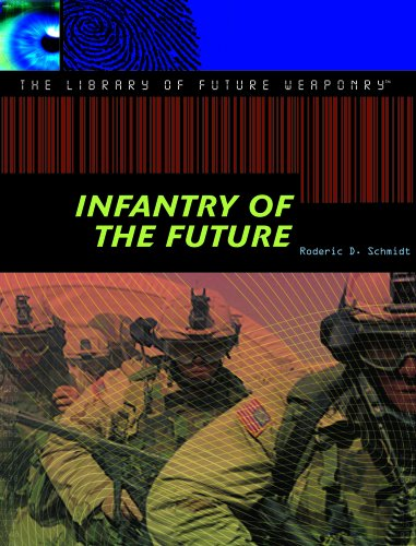 9781404205253: Infantry of the Future (Library of Future Weaponry)