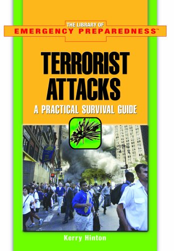 9781404205291: Terrorist Attacks: A Practical Survival Guide (The Library of Emergency Preparedness)