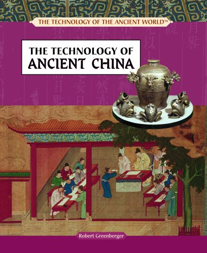 The Technology of Ancient China (The Technology: Greenberger, Robert