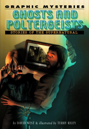 Ghosts And Poltergeists: Stories of the Supernatural (Graphic Mysteries) (1404206086) by David West