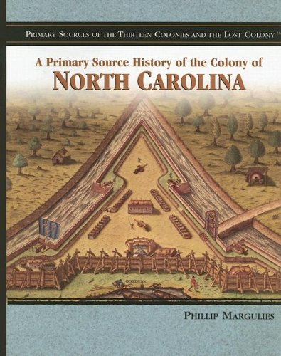 9781404206663: The Colony of North Carolina (Primary Sources of the Thirteen Colonies and the Lost Colony)