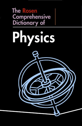 The Rosen Comprehensive Dictionary of Physics (Hardback)