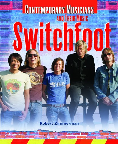 Switchfoot (Contemporary Musicians And Their Music) (1404207090) by Robert Zimmerman