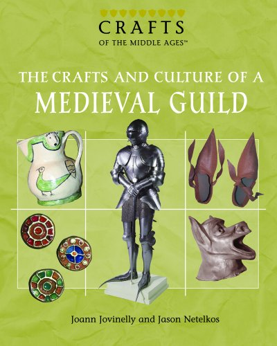 9781404207578: The Crafts And Culture of a Medieval Guild (Crafts of the Middle Ages)