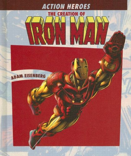 9781404207677: The Creation of Iron Man (Action Heroes)