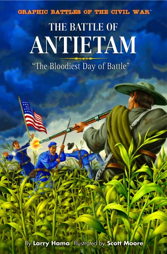 The Battle of Antietam: The Bloodiest Day of Battle (Hardback)