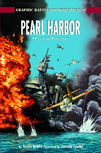 9781404207851: Pearl Harbor: A Day of Infamy (Graphic Battles of World War II)