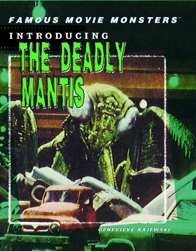 9781404208483: Introducing the Deadly Mantis (Famous Movie Monsters)