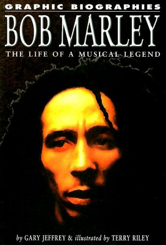 9781404209176: Bob Marley: The Life of a Musical Legend (Graphic Biographies (Rosen))
