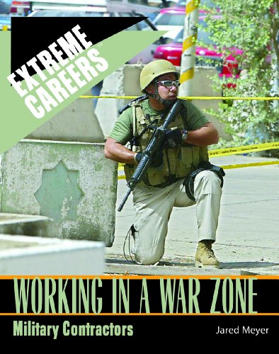 9781404209596: Working in a War Zone: Military Contractors (Extreme Careers)