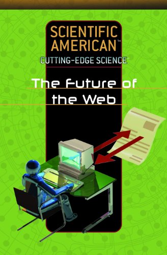 The Future of the Web (Scientific American Cutting-Edge Science): Rosen Pub.