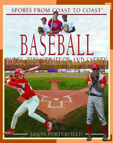 Baseball: Rules, Tips, Strategy, and Safety (Sports from Coast to Coast): Porterfield, Jason