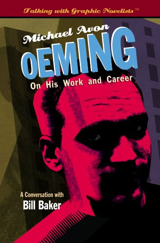 Michael Avon Oeming on His Work and Career (Talking with Graphic Novelists): Bill Baker