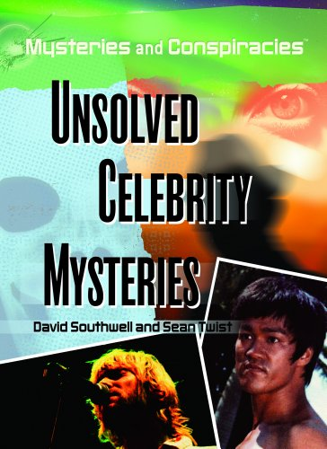 Unsolved Celebrity Mysteries (Mysteries and Conspiracies): Southwell, David; Twist, Sean