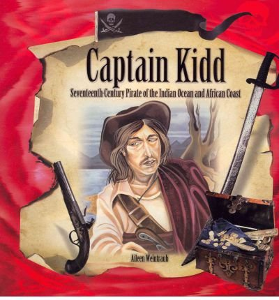9781404211629: Captain Kidd: Seventeenth-Century Pirate of the Indian Ocean and African Coast (Tony Stead Content Area Collection)