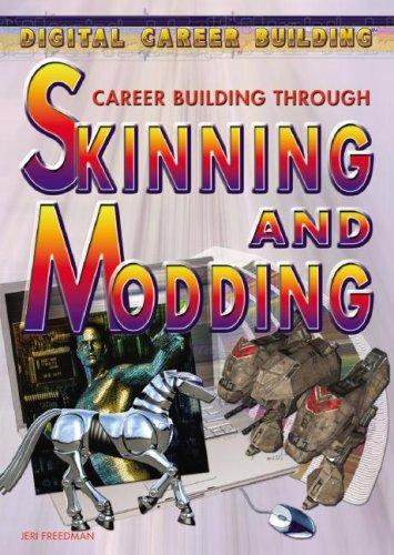 9781404213548: Career Building Through Skinning and Modding (Digital Career Building)
