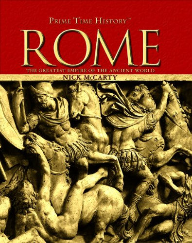 9781404213661: Rome: The Greatest Empire of the Ancient World (Prime Time History)