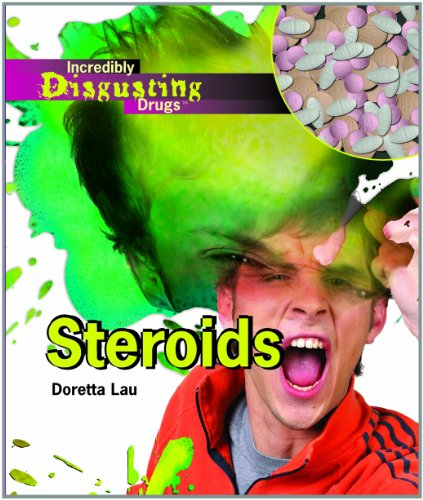 9781404213760: Steroids (Incredibly Disgusting Drugs)