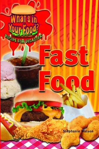 9781404214163: Fast Food (What's in Your Food? Recipe for Disaster)