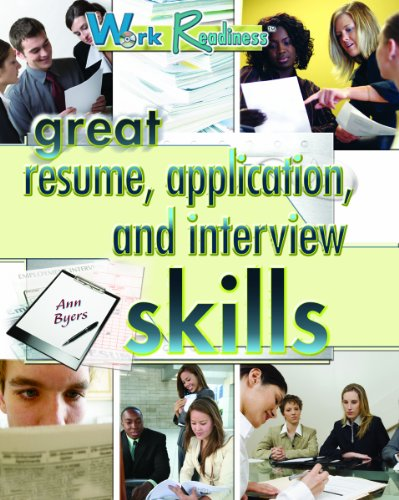 9781404214255: Great Resume, Application, and Interview Skills (Work Readiness)