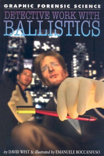 9781404214354: Detective Work with Ballistics (Graphic Forensic Science)