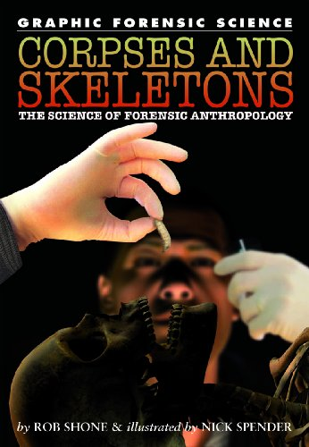 Corpses and Skeletons: The Science of Forensic Anthropology (Library Binding): Rob Shone