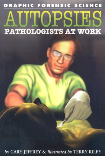 9781404214477: Autopsies: Pathologists at Work (Graphic Forensic Science)