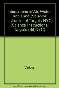 Interactions of Air, Water, and Land (Science Instructional Targets-NYC) (Hardback): Various