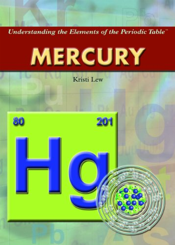 Mercury (Understanding the Elements of the Periodic: Lew, Kristi
