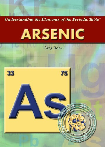Arsenic (Understanding the Elements of the Periodic Table): Roza, Greg