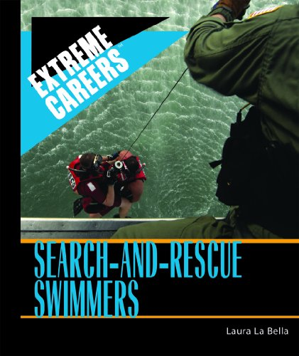 Search-and-Rescue Swimmers (Extreme Careers): La Bella, Laura