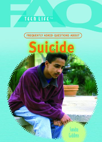 Frequently Asked Questions About Suicide (Faq: Teen Life): Sandra Giddens