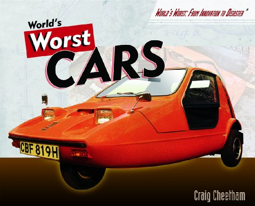 9781404218444: World's Worst Cars (World's Worst: From Innovation to Disaster)