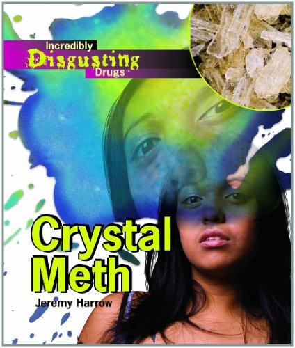 9781404219533: Crystal Meth (Incredibly Disgusting Drugs)