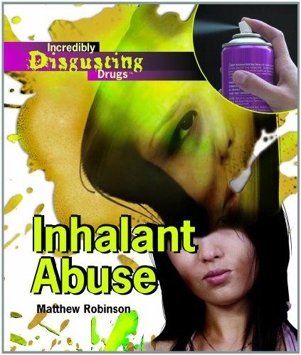 Inhalant Abuse (Library Binding): Matthew Robinson