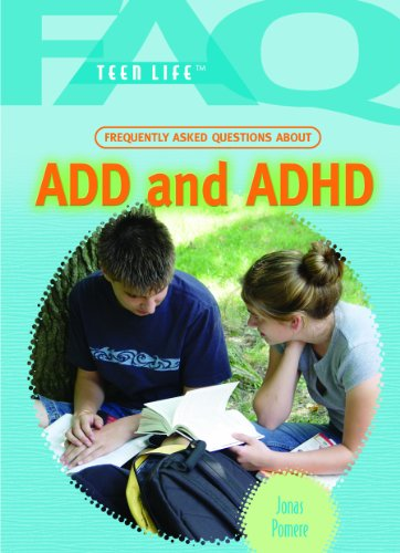 9781404219700: Frequently Asked Questions about Add & ADHD (FAQ: Teen Life)