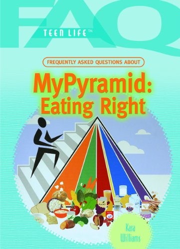 Frequently Asked Questions About My Pyramid: Eating: Kara Williams