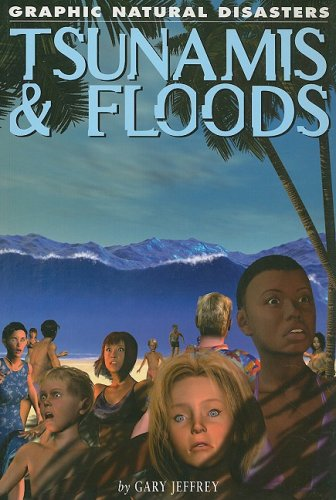9781404219793: Tsunamis & Floods (Graphic Natural Disasters)