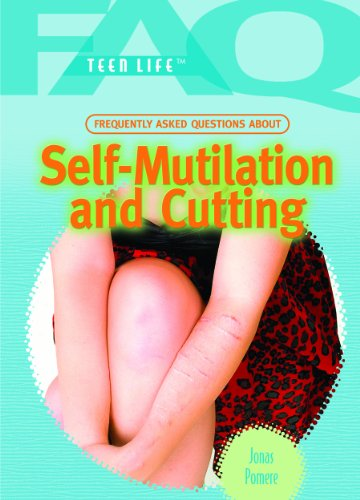 9781404219878: Frequently Asked Questions about Self Mutilation and Cutting (FAQ: Teen Life)