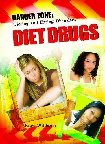 Diet Drugs (Danger Zone: Dieting and Eating: Kara Williams