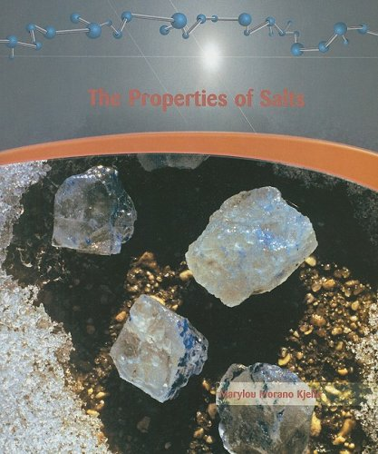 9781404221727: The Properties of Salts (Library of Physical Science)