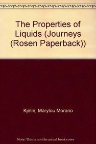 9781404223592: The Properties of Liquids (Journeys (Rosen))