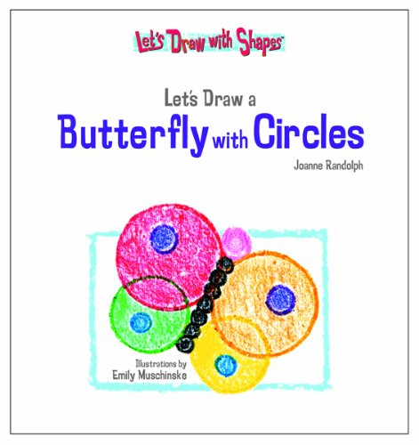 Let's Draw a Butterfly with Circles (Let's Draw with Shapes): Randolph, Joanne