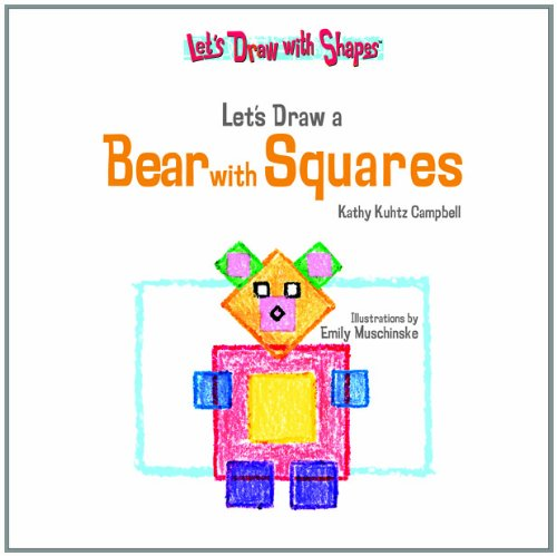 Let's Draw a Bear With Squares (Let's Draw With Shapes): Kathy Kuhtz Campbell