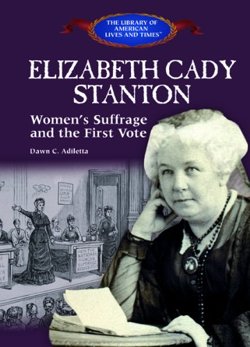 9781404226470: Elizabeth Cady Stanton: Women's Suffrage and the First Vote (The Library of American Lives and Times)